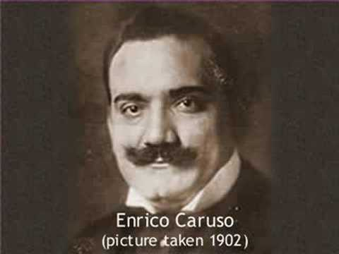 Enrico Caruso - 1st Ever Recording April 1902